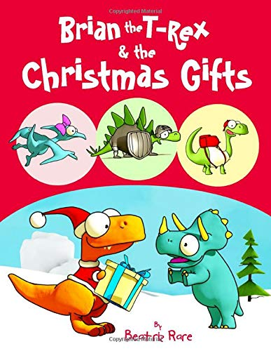 Brian the T-rex & Christmas Gifts Book